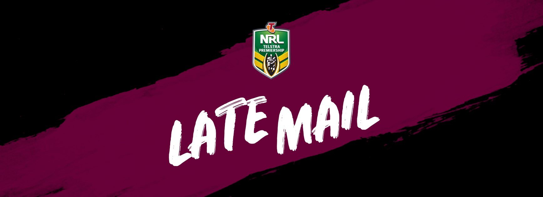 Round 6 NRL Late Mail v Wests Tigers